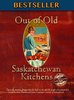 Out of Old Saskatchewan Kitchens by Amy Jo Ehman