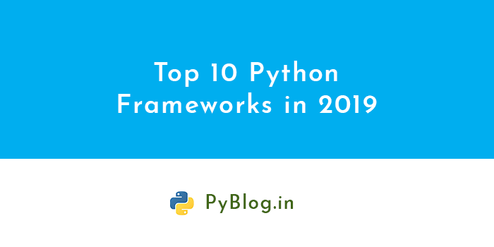 Top 10 python framework 2019