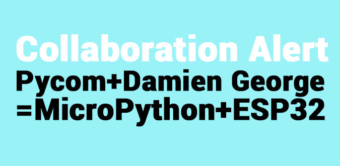 Pycom collaborates on single port of MicroPython for the ESP32