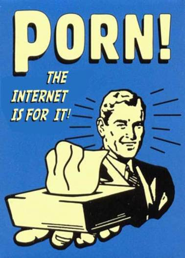 internet was made for porn