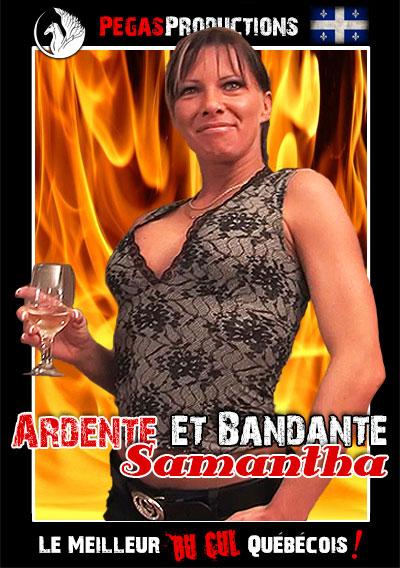 Samantha Ardente et bandante