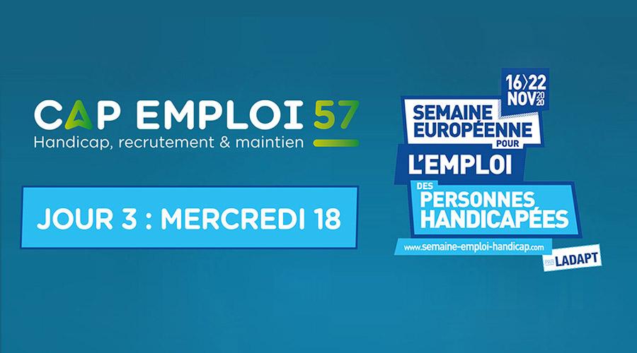 La Semaine Européenne pour l'Emploi des Personnes Handicapée : JOUR 3