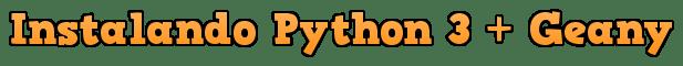 Instalación de Python y Geany