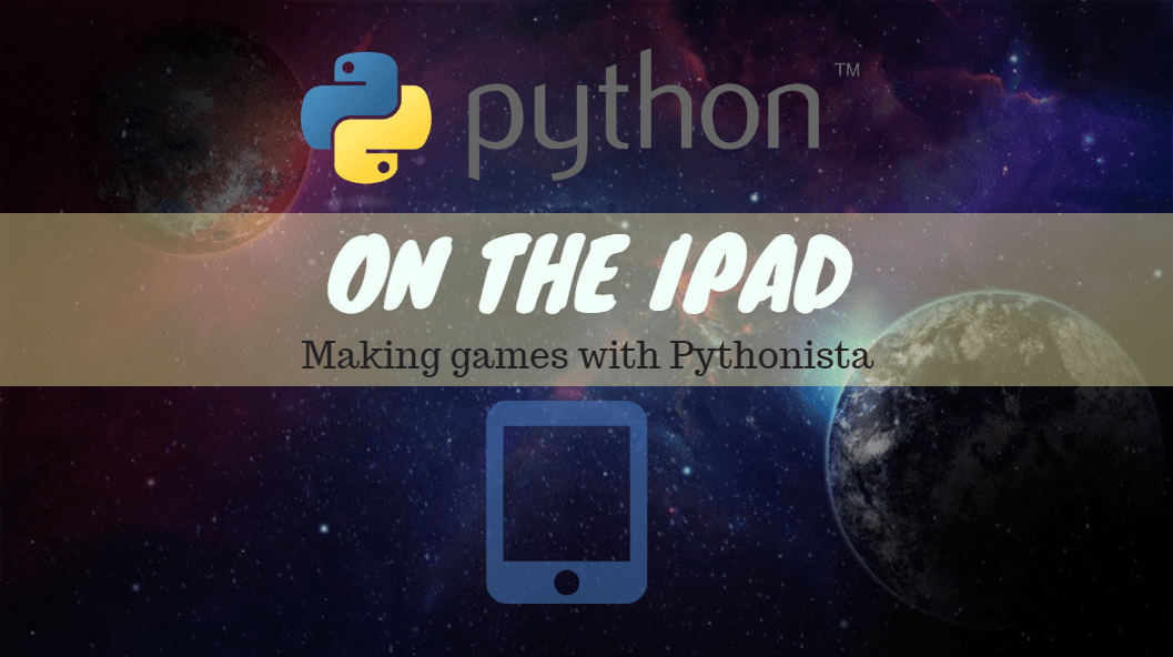 Ipad and Python: make a game | python programming