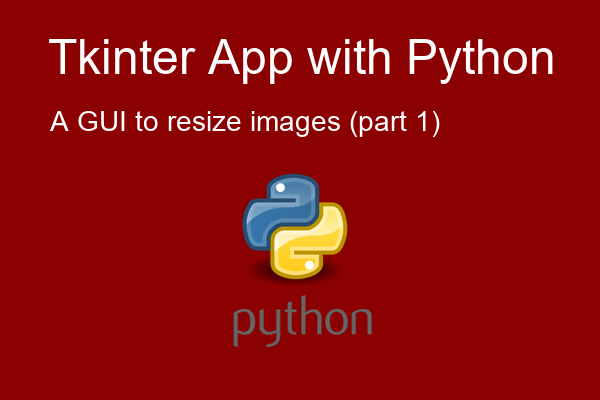 Tkinter & Python App to resize images (part. 1)