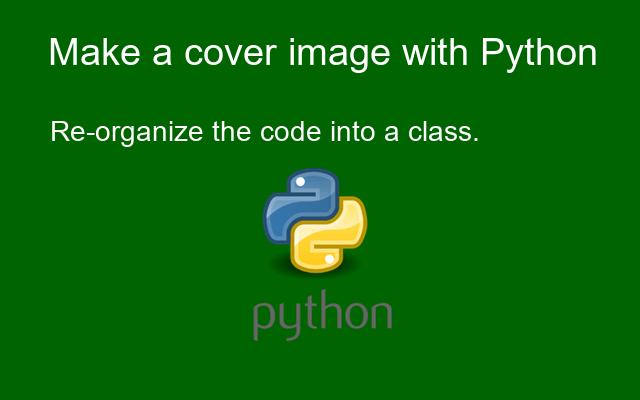 Trasform code to create a cover image into a class (Pyhton and PIL)