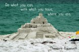 Do-what-you-can-with-what-you-have-where-you-are-1024x680