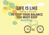 Life-is-like-riding-a-bicycle.-To-keep-your-balance-you-must-keep-moving.-5