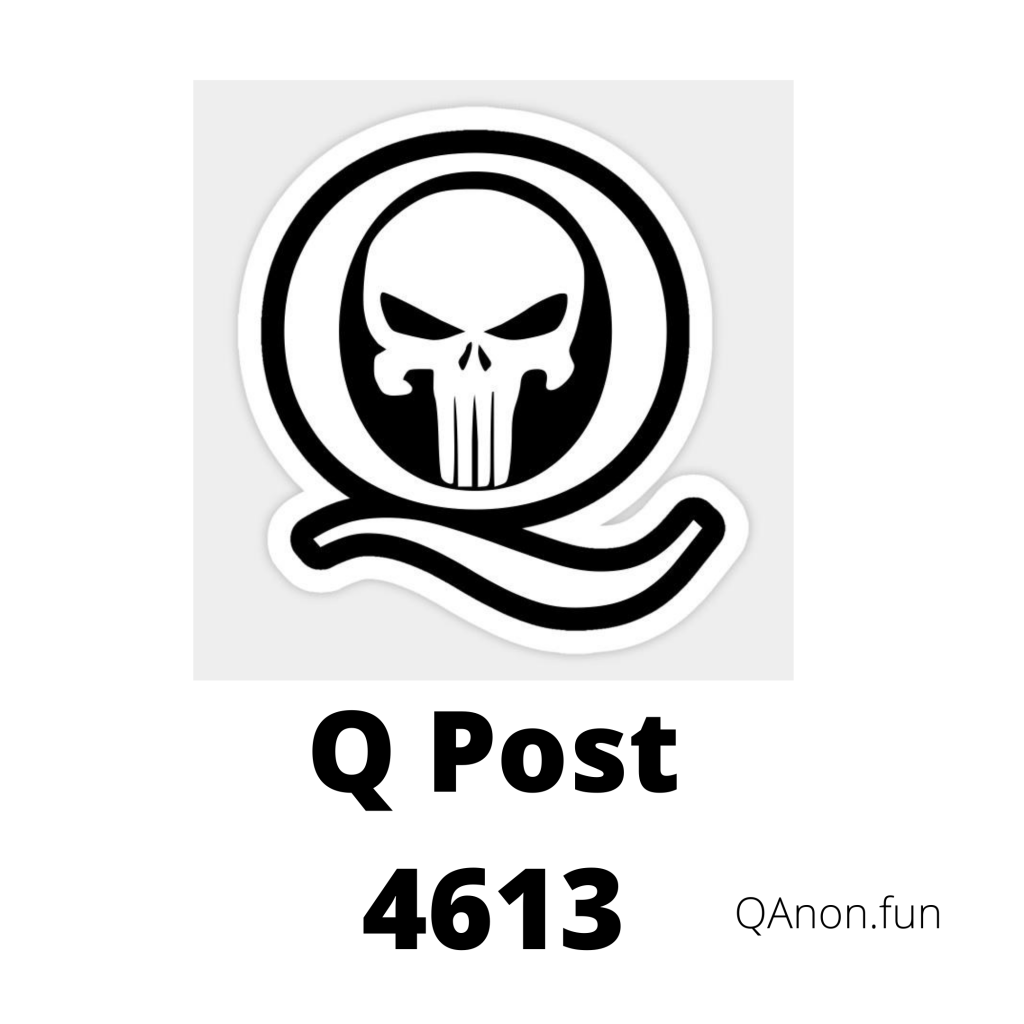 Q Post 4613 QAnon.fun