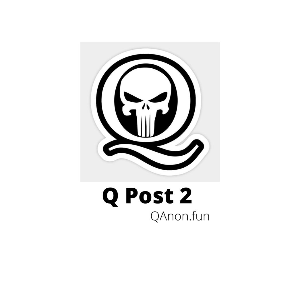 Q Post 2 - QAnon.fun