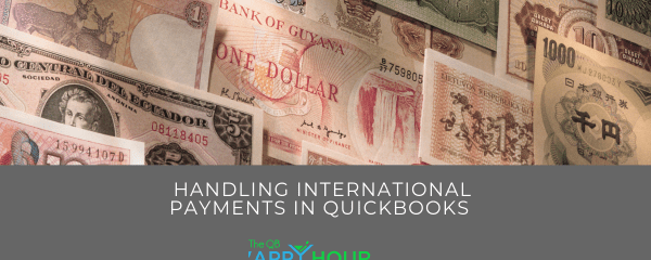 Handling International Payments in QuickBooks with Special Guest Kelly Gonsalves and Drink Sponsor: Veem