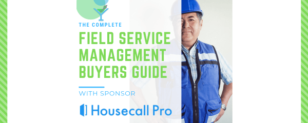 The Complete Field Service Management Buyers Guide