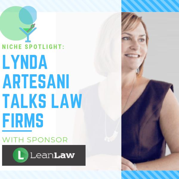 Niche Spotlight: Lynda Artesani Talks Law Firms with Sponsor LeanLaw
