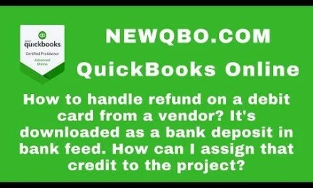 Video: QuickBooks Online: How to handle refund on debit card from vendor | Bank downloaded as deposit