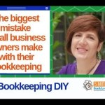 The biggest mistake small business owners make with their bookkeeping
