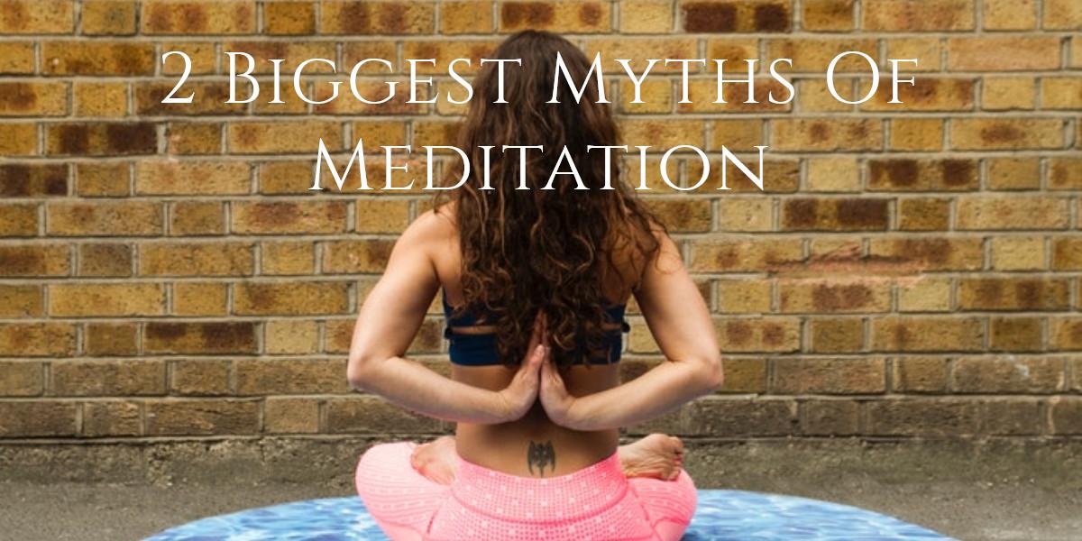 Biggest Myth of Meditation