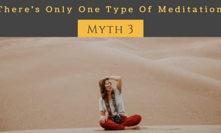 Meditation Is One Thing = Myth 3