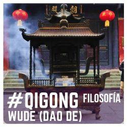 Filosofía Qigong, Moral y ética. WUDE o DAODE