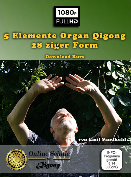 5 Elemente Organ Qigong – 28 ziger Form - Download Lehrfilm