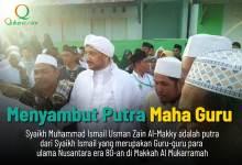 Photo of Alumni Timur Tengah Antusias Menyambut Putra Maha Guru Syaikh Muhammad Ismail Usman Zain Al-Makky.