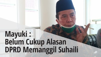 Photo of Mayuki: Belum Cukup Alasan DPRD Interpelasi Suhaili