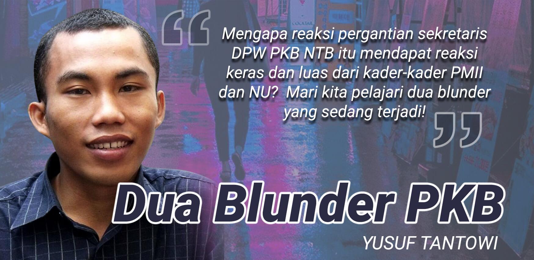 yusuf-Tantowi-dua-blunder-dpw-pkb-NTB