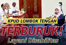 Photo of Tidak Penuhi Hak-Hak Disabilitas, KPUD Loteng Terancam Dilaporkan Hingga Pusat