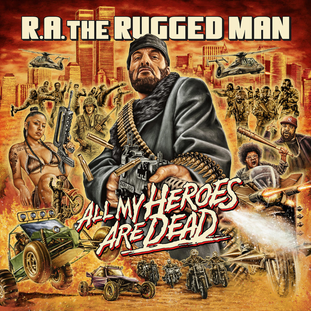 ra the rugged man all my heroes are dead