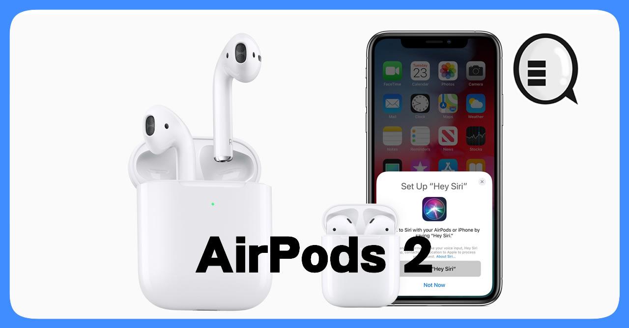 二代 AirPods 正式推出,全新晶片,電量提升另加 Qi 無線充電盒   Qooah