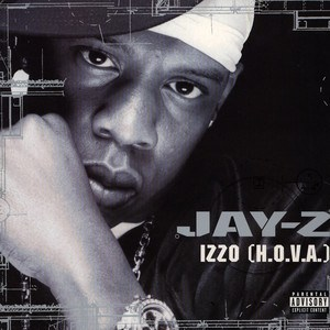 Jay Z H to the Izzo H.O.V.A