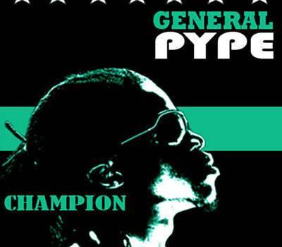 General Pype Champion + Remix (ft. Dagrin, Vector, Naeto C, Sasha P & GT Tha Guitarman)