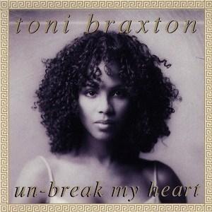 Toni Braxton Un break My Heart