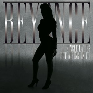 Beyonce Single Ladies [Put a Ring On It]
