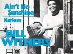 Bill Withers Aint No Sunshine