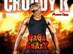 Chuddy K Gaga Crazy