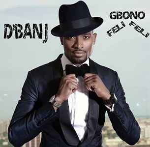 D'Banj Gbono Feli Feli