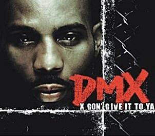 DMX X Gon Give It To Ya