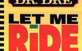 Dr Dre Let Me Ride