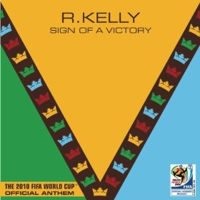 R Kelly Sign of a Victory [The Official 2010 FIFA World Cup Anthem]