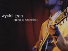 Wyclef Jean Gone Till November + Remix