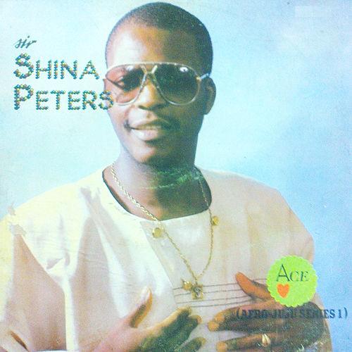 Sir Shina Peter Ace (Afro Juju Series 1) Album All Tracks