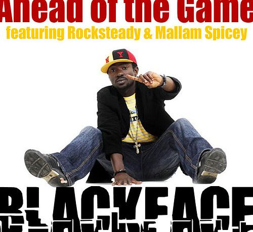 BlackFace Ahead Of The Game