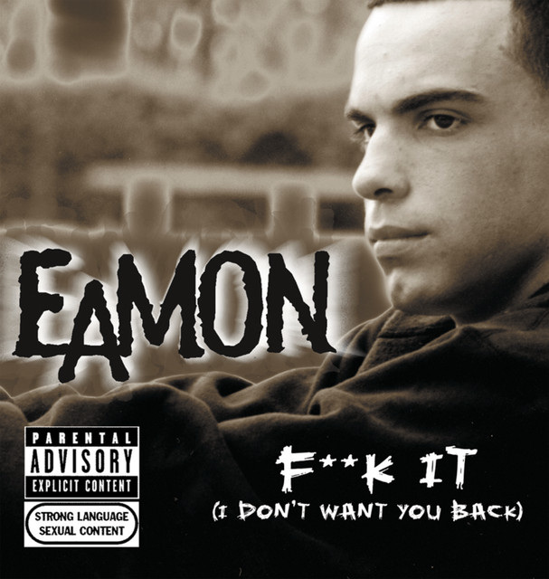 Eamon Fuck It I Don't Want You Back
