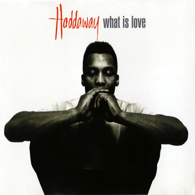 Haddaway What is Love?