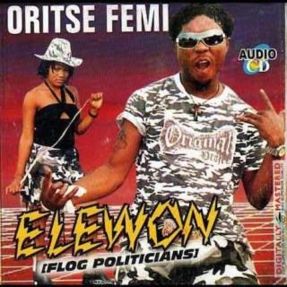 Oritse Femi Elewon + Flog Politicians (Koboko)