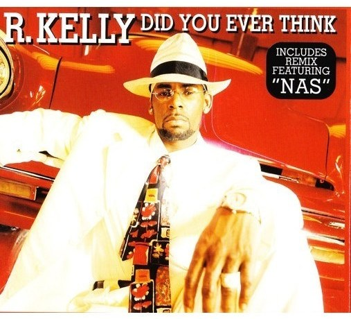 R Kelly Did You Ever Think + Remix (ft. Nas)