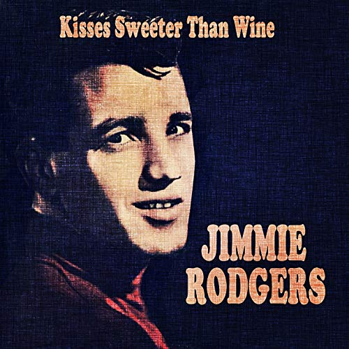 Jimmie Rodgers Kisses Sweeter Than Wine