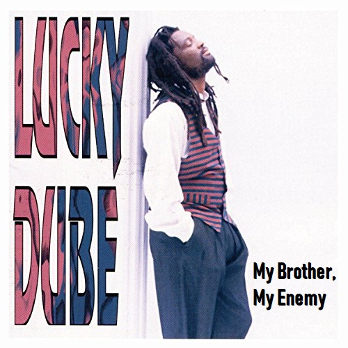 Lucky Dube My Brother My Enemy