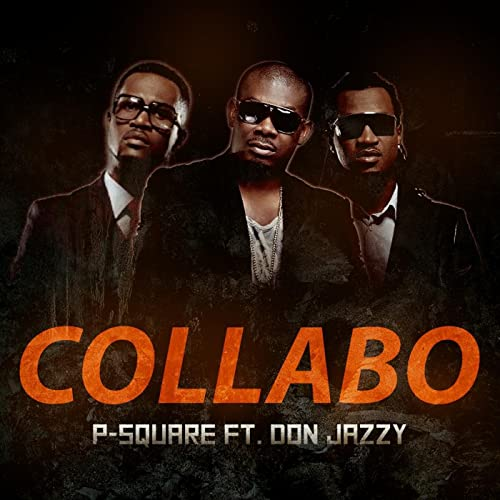 P Square Collabo (ft. Don Jazzy)