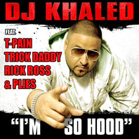 DJ Khaled I'm So Hood + Remix